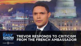 Trevor Noah Responds to Criticism from the French Ambassador