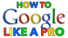 How To Google Like A Pro!