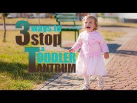Three Ways to Stop a Toddler Tantrum