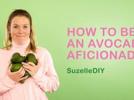 SuzelleDIY – How to be an Avocado Aficionado