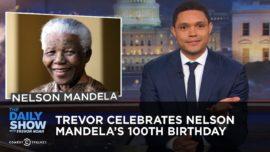 Trevor Celebrates Nelson Mandela's 100th Birthday