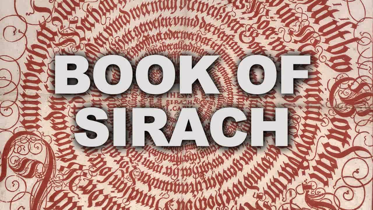 the book of sirach book analysis This book is so called from a greek word that signifies a preacher: because, like an excellent preacher, it gives admirable lessons of all virtues the author was jesus the son of sirach of.