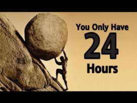 Your success depends on how you use your 24 hours