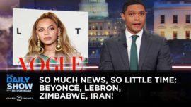So Much News, So Little Time: Beyoncé, LeBron, Zimbabwe, Iran!