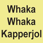Whaka Whaka Kapperjol